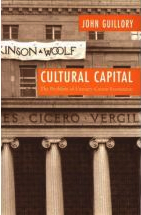 John Guillory, Cultural Capital, Chicago, 1993.